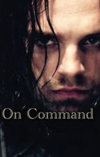 On Command ~ Sequel to Lost Heros by Vvanderson