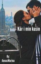 KÄR I MIN KUSIN by AnnasMarina