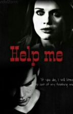 "Help me (The ""Help Me"" Saga-First) 