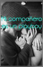 Mi Compañero Es Un Playboy by Vicky_Gianny
