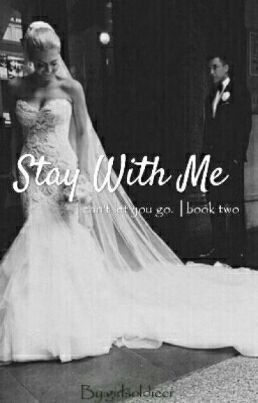 Stay With Me || book 2 ✔