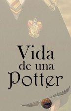 Vida De Una Potter || Primera Generación by sofiaekaterina