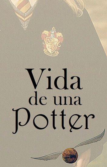 Vida De Una Potter    Primera Generación