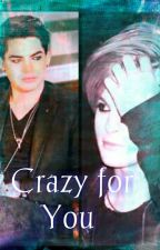 Crazy for You *CZ BOOK by EllieElla