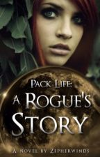 Pack Life: A Rogues Story by zepherwinds
