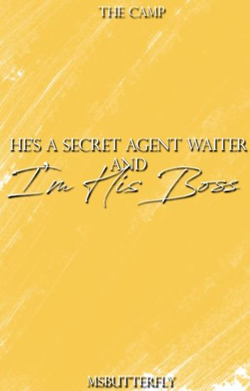 The Camp: He's A Secret Agent Waiter and I'm His Boss (Short Story)