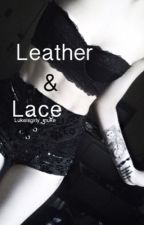 Leather & Lace ✔  by Lukeisgirly_muke