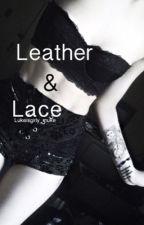 Leather & Lace ✔  by Lukeisgirly_muke