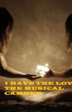 I Have The Love - The Musical Camren by SmartLittleFox
