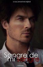 Sangre De  Mi Sangre| Season 2| Fanfic Nian by Ross_LeMarchal