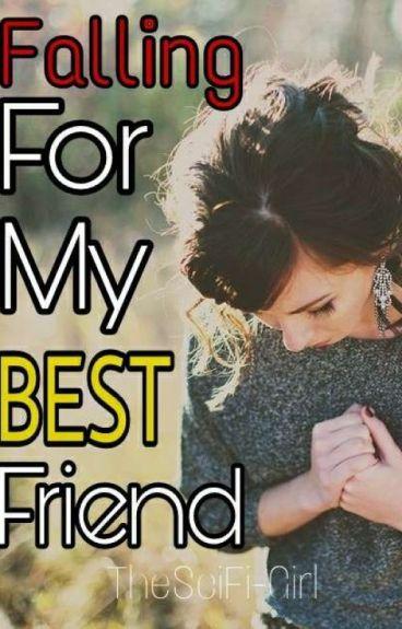 Falling For My Best Friend