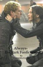Always-Everlark Fanfiction by EverlarkLover312