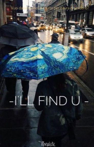- I'll find u -