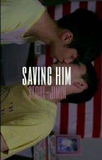 Saving Him//jeongcheol[EDITING] by seoul-jimin