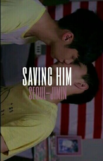 Saving Him//jeongcheol[EDITING]