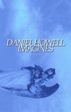Dan Howell Imagines by ackermoon