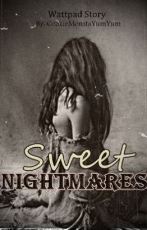 Sweet Nightmares by CookieMonstaYumYum