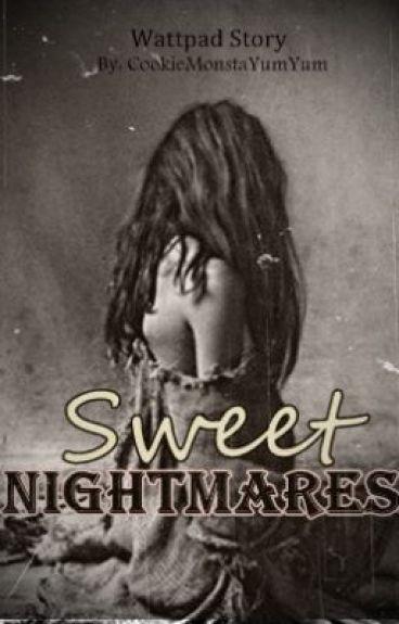 Sweet Nightmares by CookieMonstaYumYum