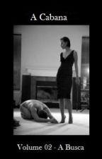 A Cabana - Vol: 02 - A Busca by Zidjah