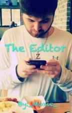 The Editor (Mithzan Fanfiction) by _Moxie_