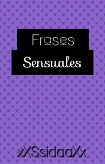 Frases Sensuales 3 Sidaa 3 Wattpad
