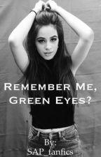 Remember me, green eyes? by SAP_fanfics