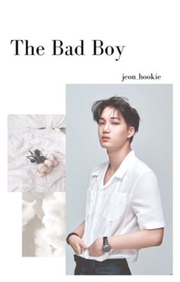 In Love With The Bad Boy?! (EXO Kai x reader) •completed•