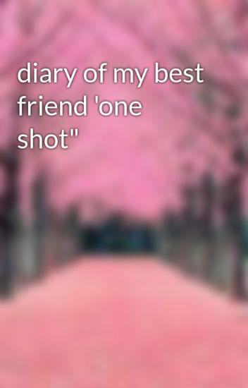 Diary Of My Best Friend One Shot Jamsa01 Wattpad