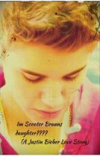 Im Scooter Brauns daughter??? (A Justin Bieber Love Story) by Jessica_B001