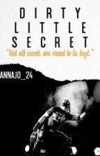 Dirty Little Secret by AnnaJo_24