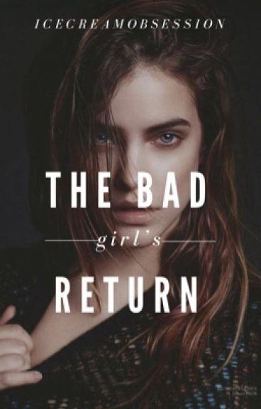 The Bad Girl's Return