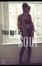 You Got My Soul by KendraMcCants