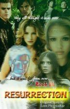 Book II: Resurrection by Leen_PhoenixRae