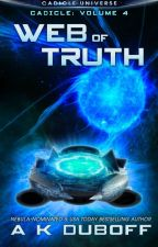 Web of Truth (Cadicle #4: An Epic Space Opera Series) by Amy_DuBoff