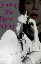 Finding The New Drug by twisted-diva