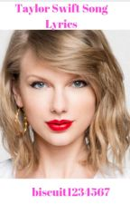 Taylor Swift Song Lyrics by biscuit1234567