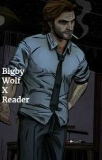 Bigby Wolf X Reader : The Wolf Among Us by TrialsInWonderland