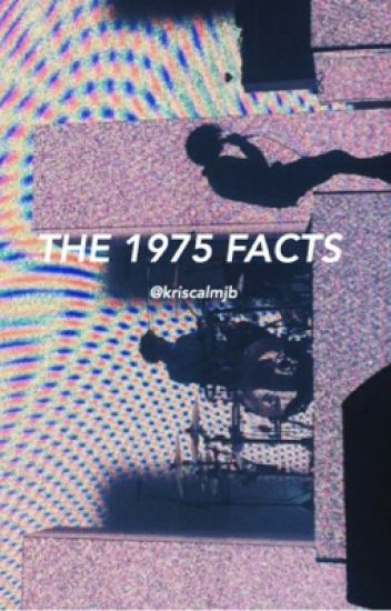 The 1975 facts ☹