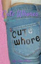 Cute Whores by CuteWh0re