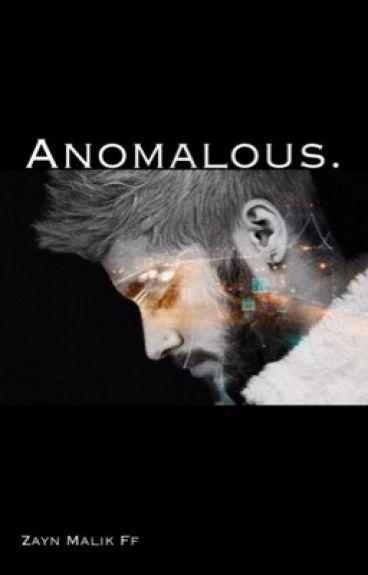 Anomalous. (Zayn Malik) (BWWM) (BWAM) 2016