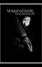 Mi Asesina Favorita  by Dead_Soul_180
