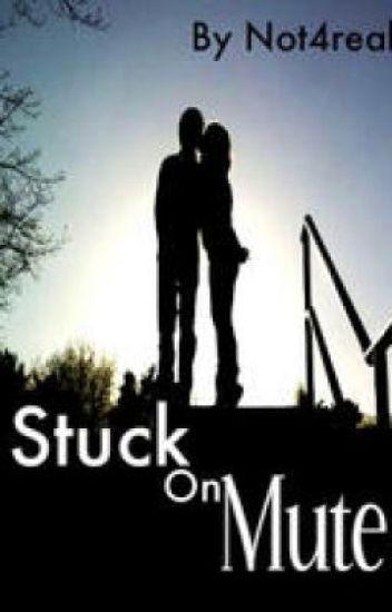 Stuck On Mute