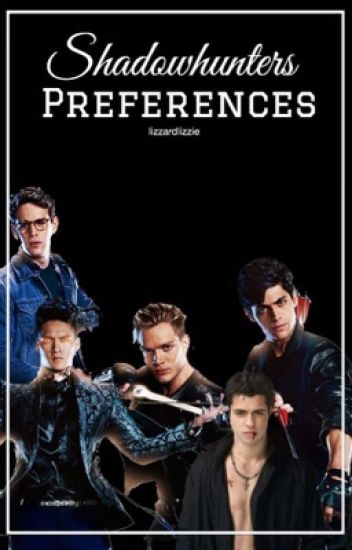Shadowhunters Preferences