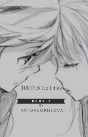 100 Pick Up Lines by pandacornlova