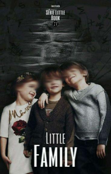 Little Family 》L.S《 BOOK 4 Wattys2016