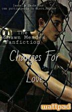 Changes for love - Shawn Mendes by ilusionisa