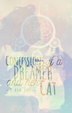 Confessions of a Dreamer and her Cat by i_did_just