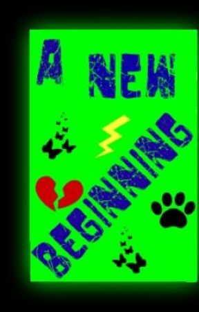 A New Beginning by Saphire__14