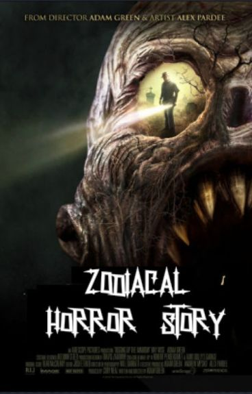 Zodiacal horror story©