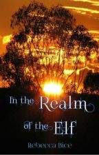 In The Realm of The Elf by RebeccaBice